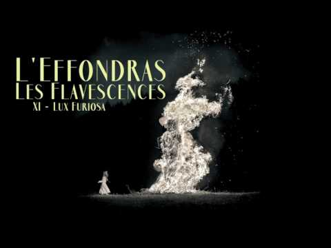 L'Effondras - XI - Lux Furiosa