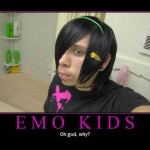 Emo Kids - Oh god, why?