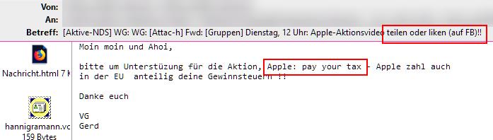 E-Mail mit der Überschrift: '[Aktive-NDS] WG: WG: [Attac-h] Fwd: [Gruppen] Dienstag, 12 Uhr: Apple-Aktionsvideo teilen oder liken (auf FB)!!'. Inhalt: 'Apple, pay your tax!'