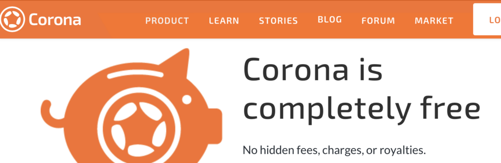 Corona is completely free No hidden fees, charges, or royalties.